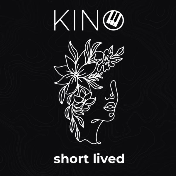 Kino Short Lived